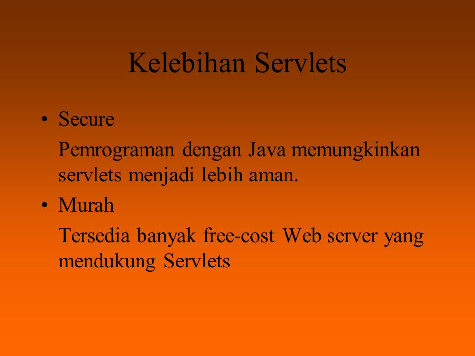 Kelebihan Servlets Secure