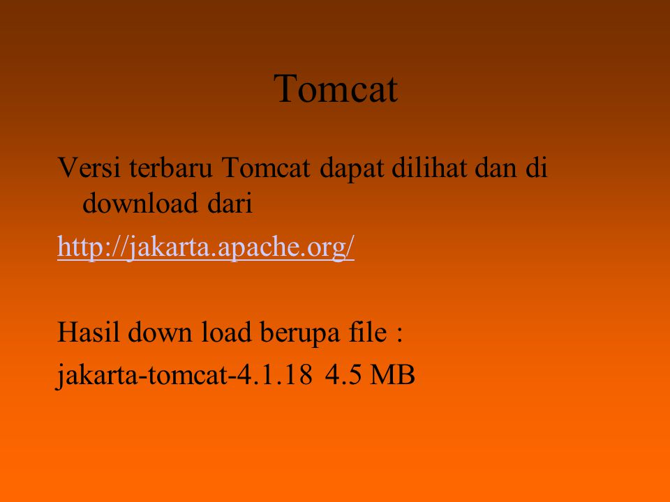 Tomcat Versi terbaru Tomcat dapat dilihat dan di download dari
