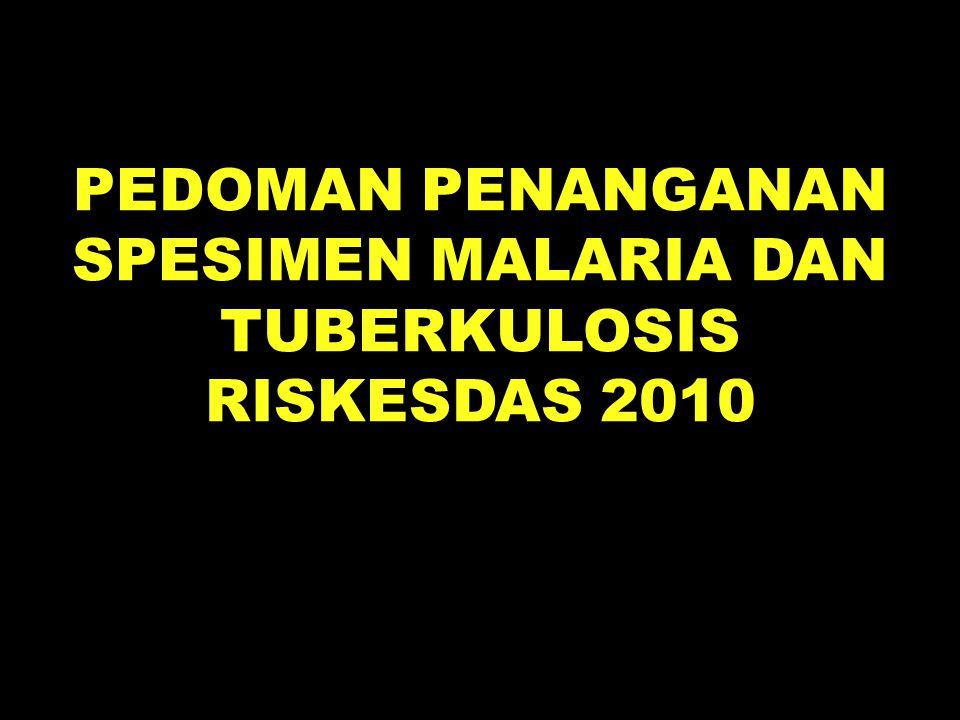 PEDOMAN PENANGANAN SPESIMEN MALARIA DAN TUBERKULOSIS RISKESDAS 2010