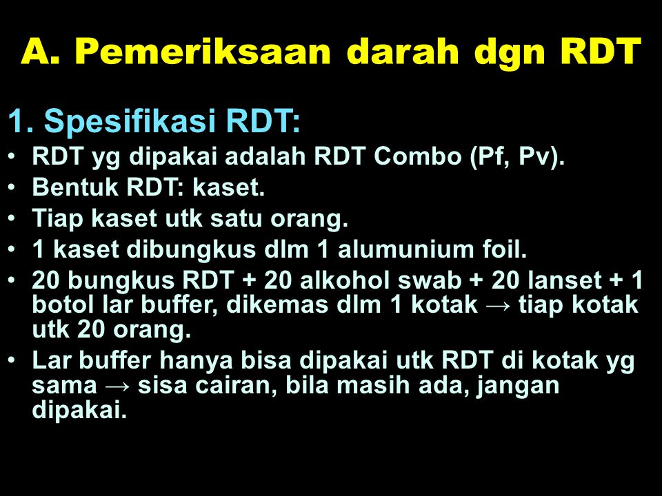 A. Pemeriksaan darah dgn RDT
