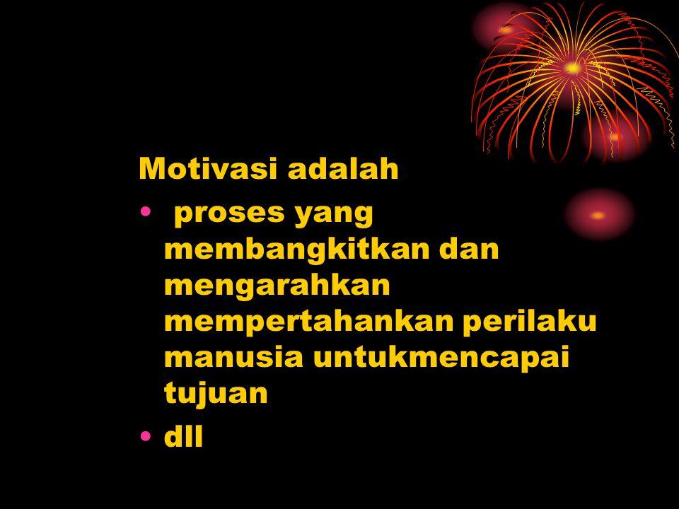 Motivasi adalah proses yang membangkitkan dan mengarahkan mempertahankan perilaku manusia untukmencapai tujuan.