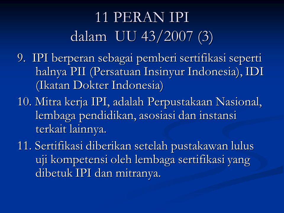 11 PERAN IPI dalam UU 43/2007 (3)