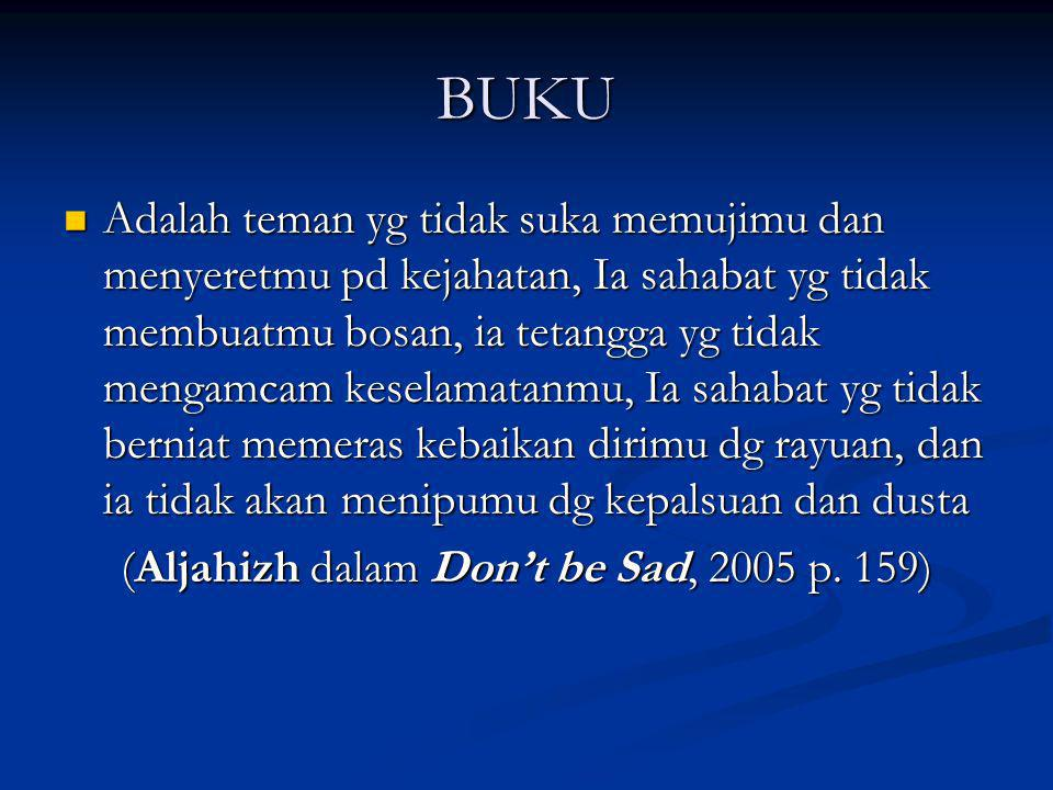 (Aljahizh dalam Don't be Sad, 2005 p. 159)