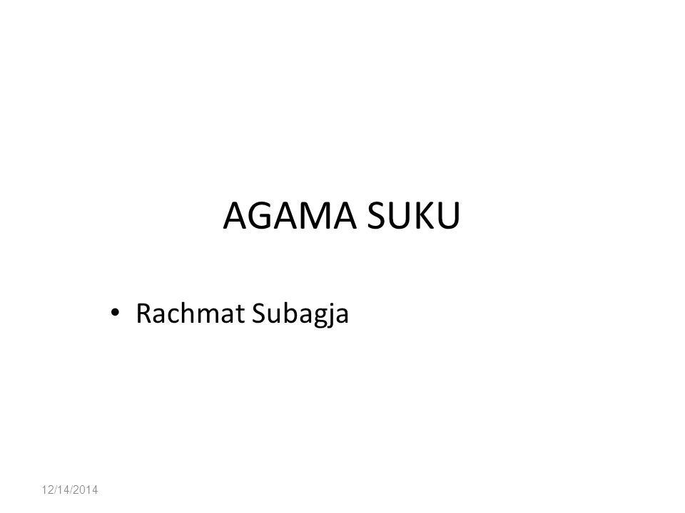 AGAMA SUKU Rachmat Subagja 4/7/2017