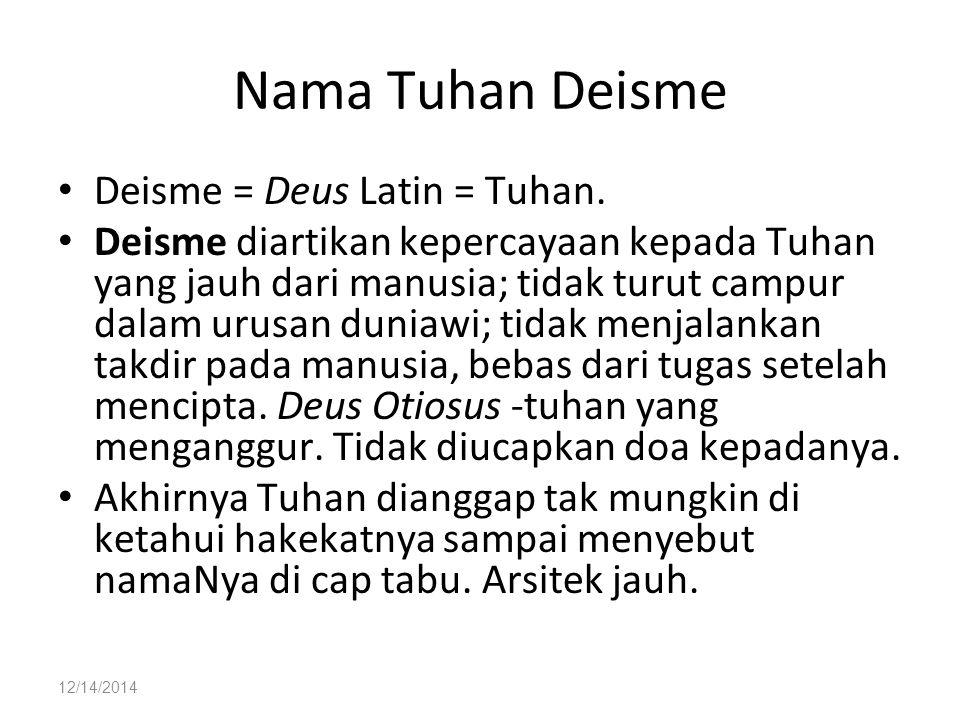 Nama Tuhan Deisme Deisme = Deus Latin = Tuhan.