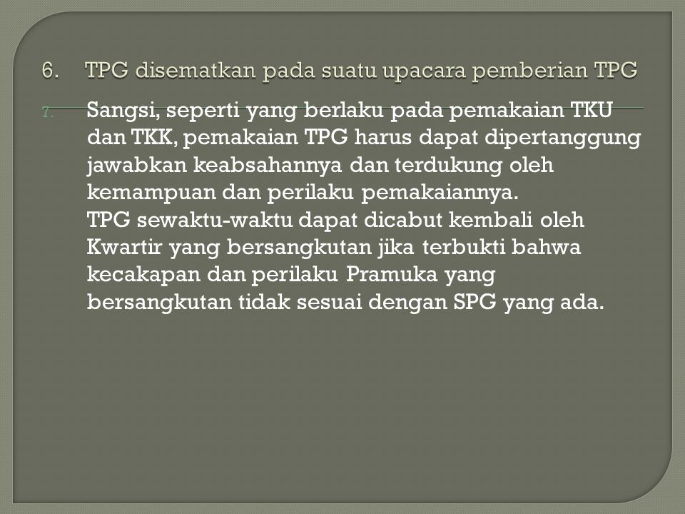 6. TPG disematkan pada suatu upacara pemberian TPG