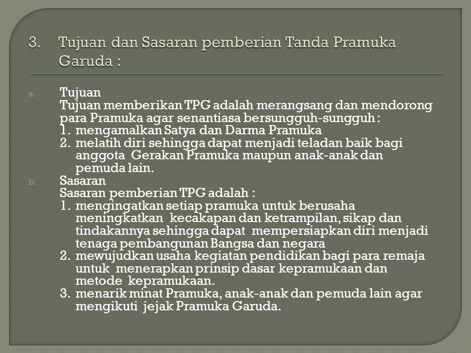 3. Tujuan dan Sasaran pemberian Tanda Pramuka Garuda :