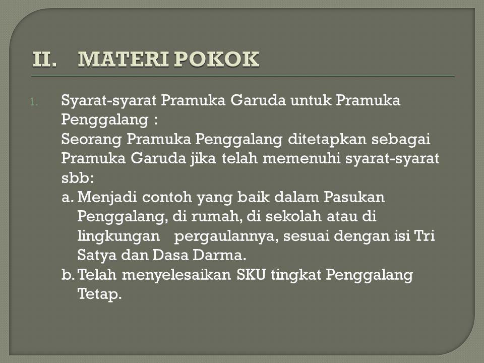 II. MATERI POKOK Syarat-syarat Pramuka Garuda untuk Pramuka Penggalang :