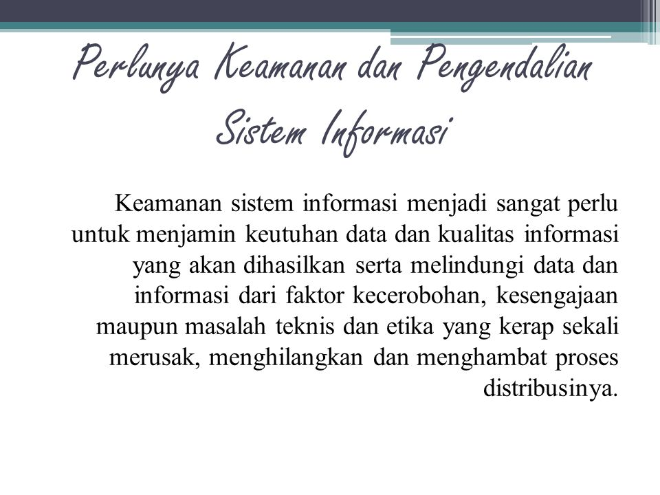 Perlunya Keamanan dan Pengendalian Sistem Informasi
