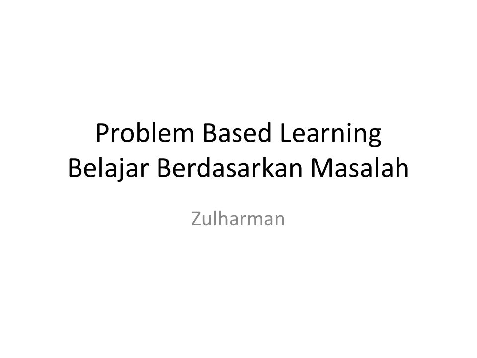 Problem Based Learning Belajar Berdasarkan Masalah