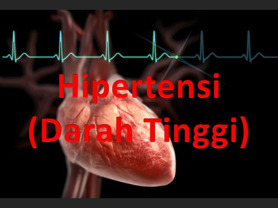 Hipertensi (Darah Tinggi)