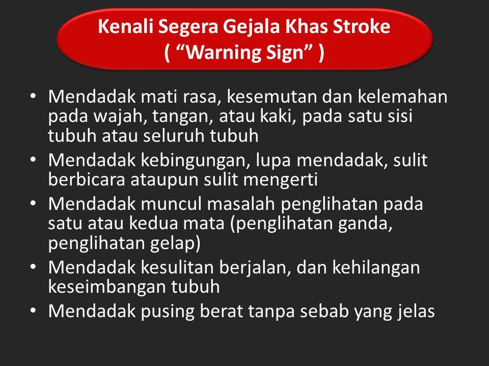 Kenali Segera Gejala Khas Stroke ( Warning Sign )