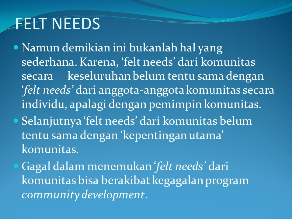 FELT NEEDS