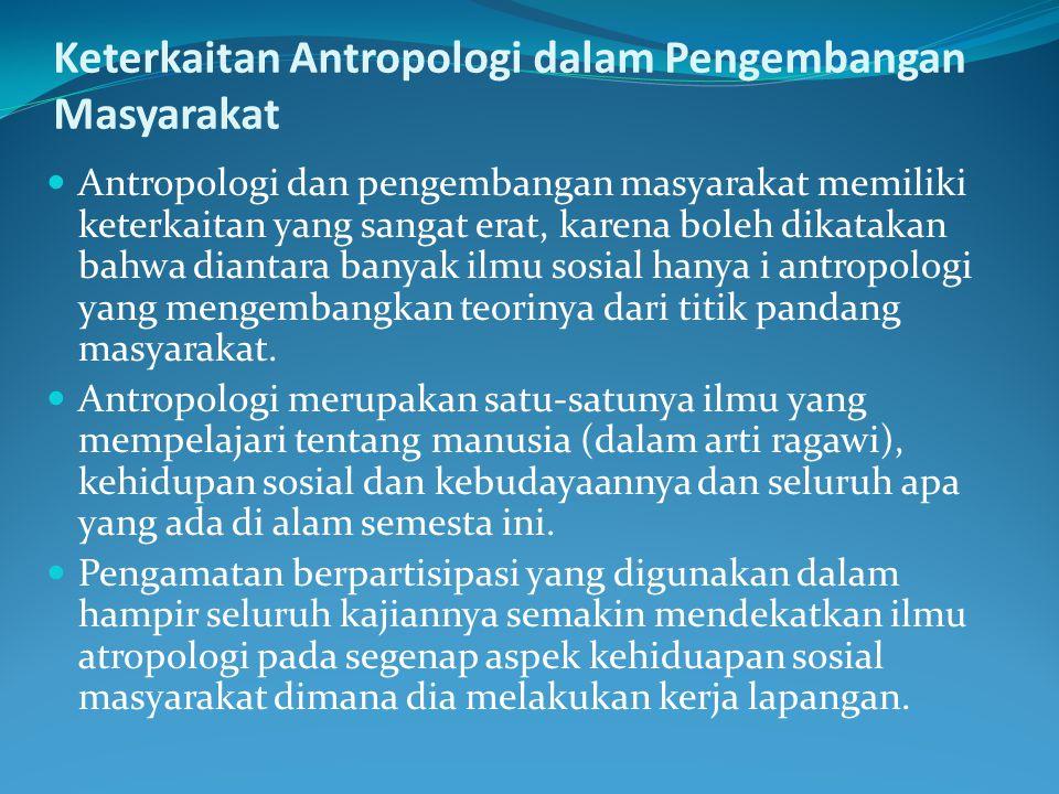 Keterkaitan Antropologi dalam Pengembangan Masyarakat
