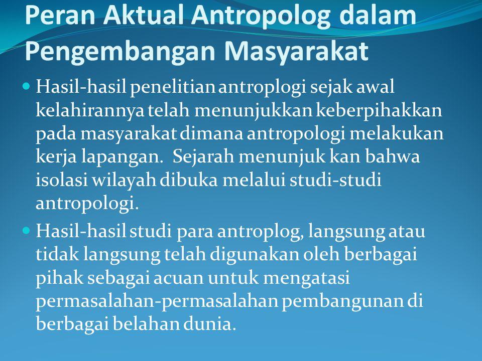 Peran Aktual Antropolog dalam Pengembangan Masyarakat