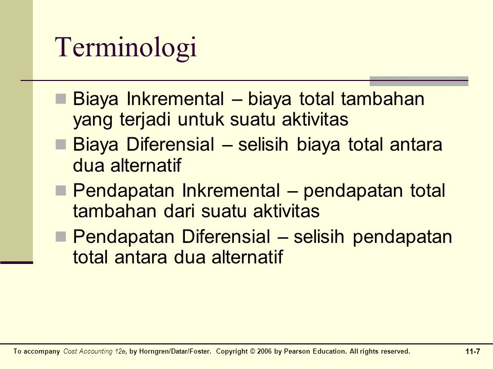 Terminologi Biaya Inkremental – biaya total tambahan yang terjadi untuk suatu aktivitas.