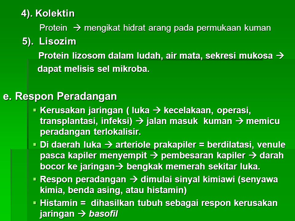 4). Kolektin e. Respon Peradangan 5). Lisozim