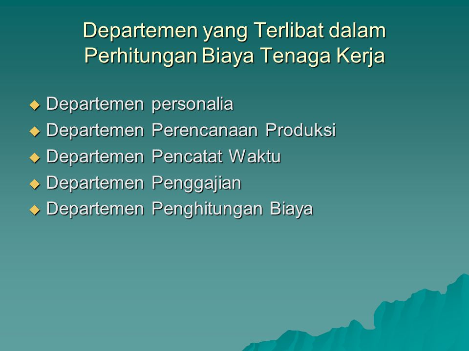 Departemen yang Terlibat dalam Perhitungan Biaya Tenaga Kerja