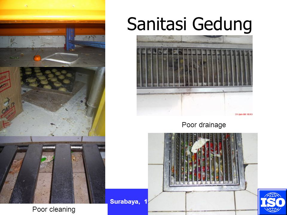 Sanitasi Gedung Poor drainage Poor cleaning