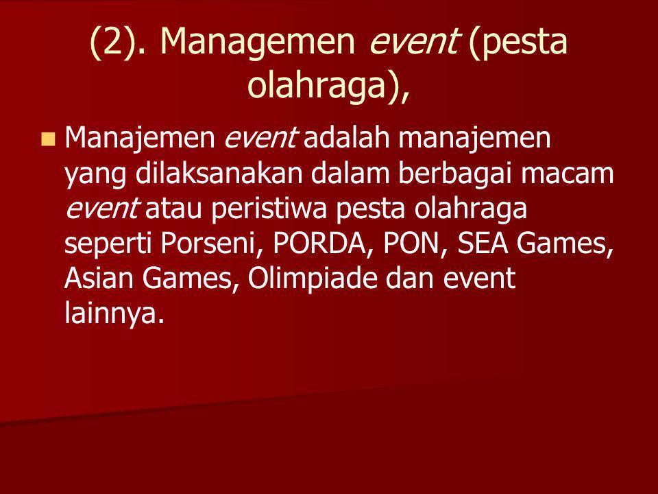 (2). Managemen event (pesta olahraga),