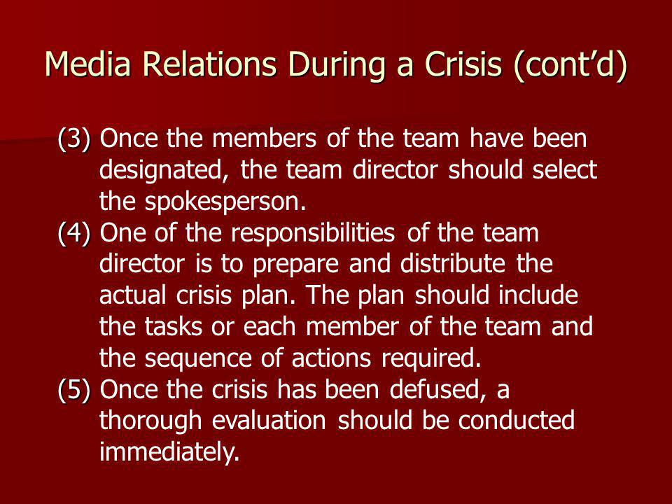 Media Relations During a Crisis (cont'd)