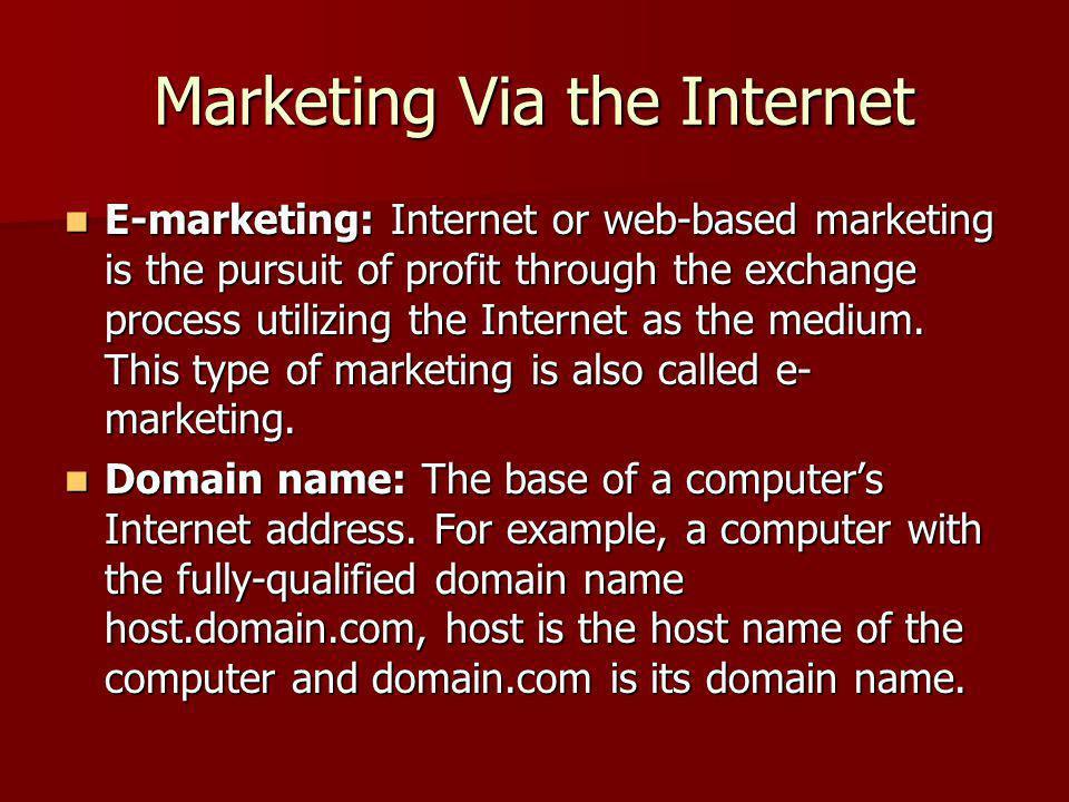 Marketing Via the Internet