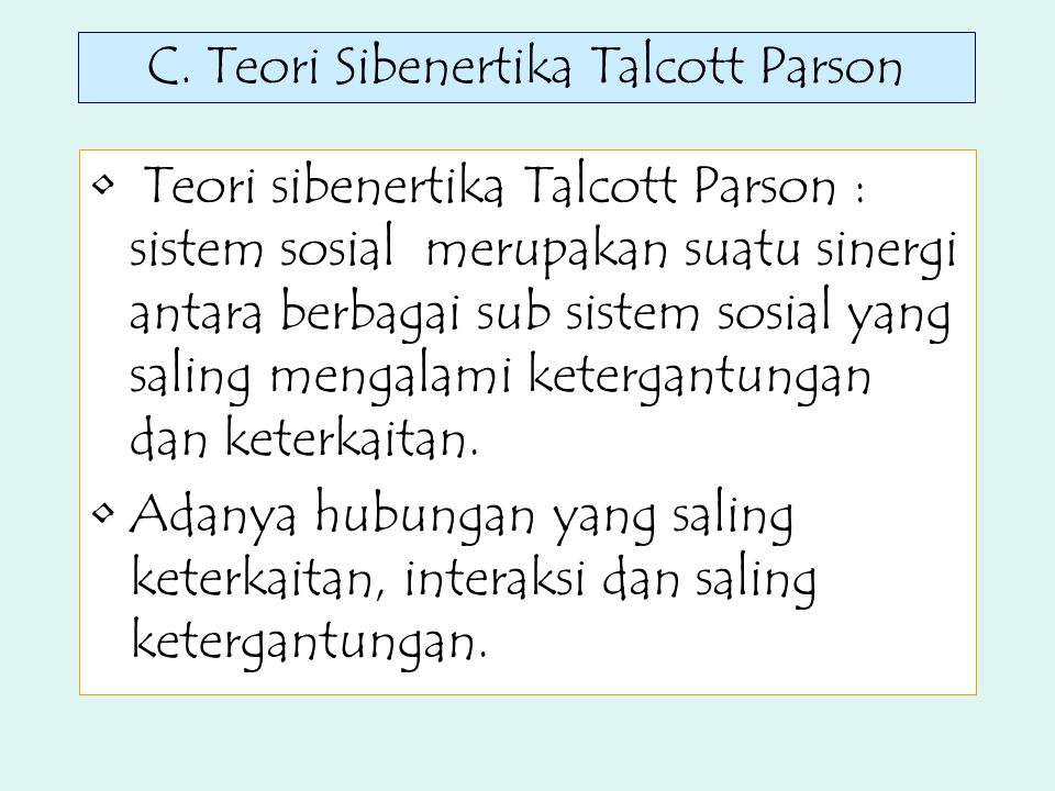 C. Teori Sibenertika Talcott Parson