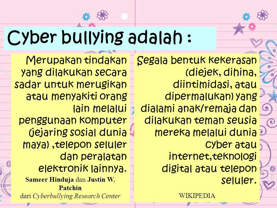 Cyber bullying adalah :