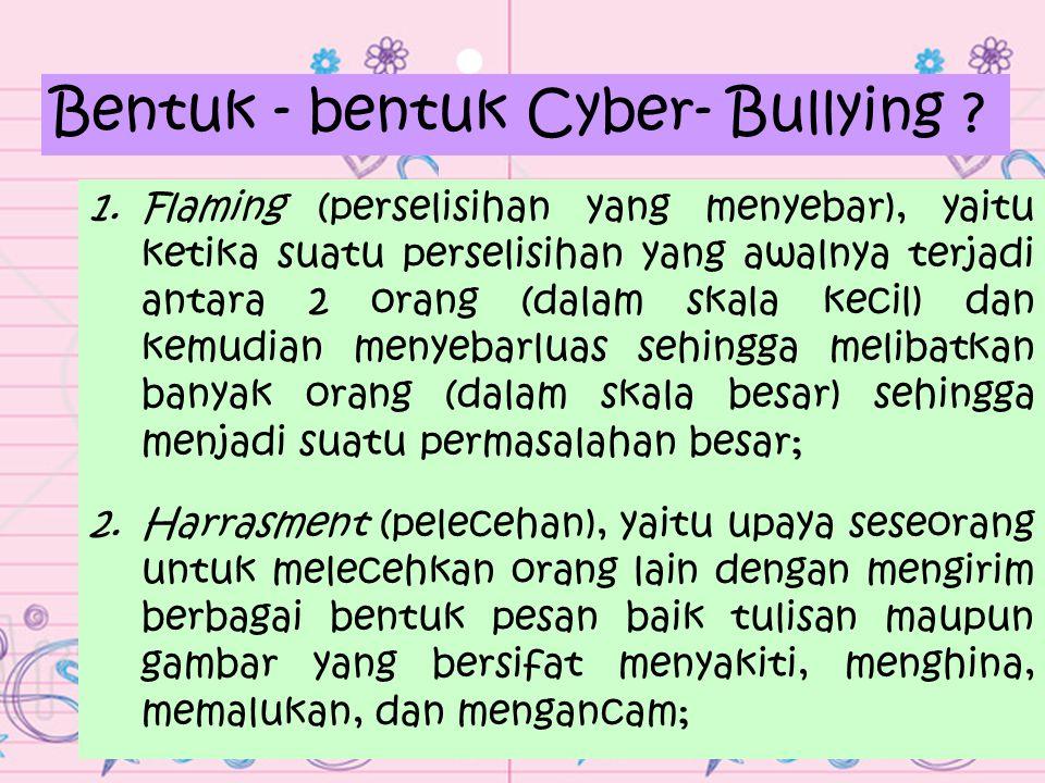 Bentuk - bentuk Cyber- Bullying