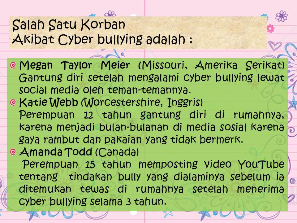 Akibat Cyber bullying adalah :
