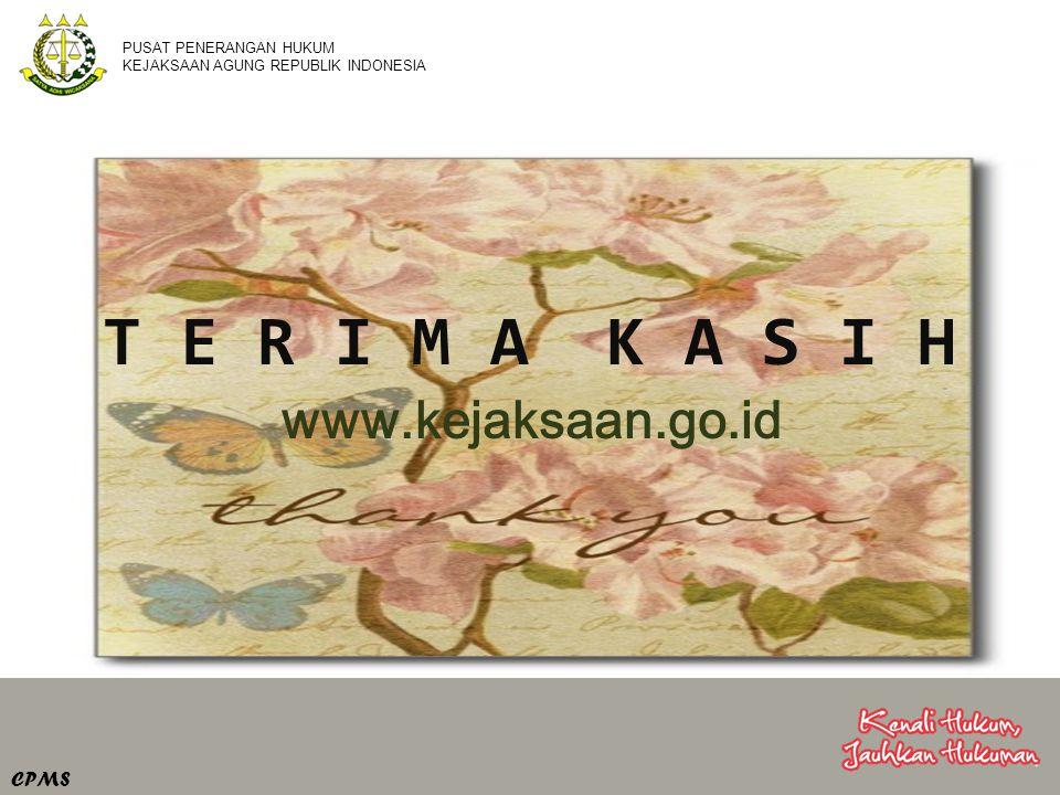 T E R I M A K A S I H CPMS www.kejaksaan.go.id PUSAT PENERANGAN HUKUM