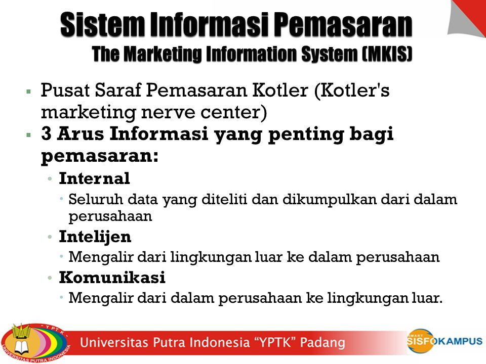 Sistem Informasi Pemasaran The Marketing Information System (MKIS)