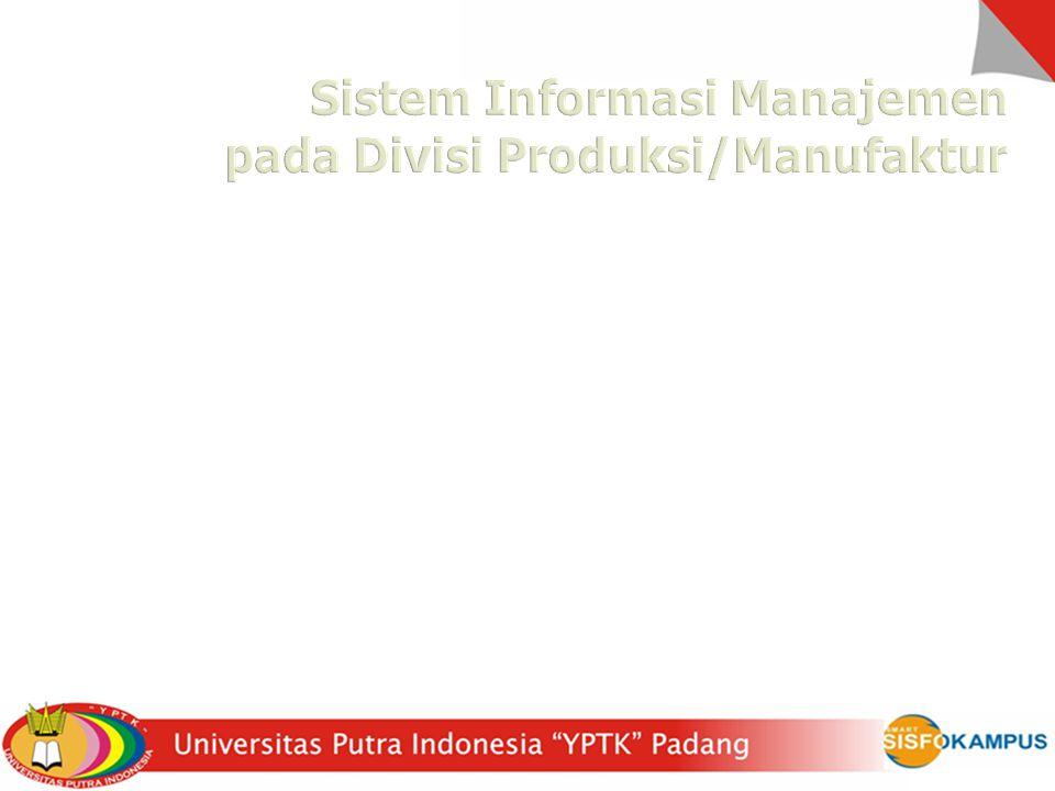 Sistem Informasi Manajemen pada Divisi Produksi/Manufaktur