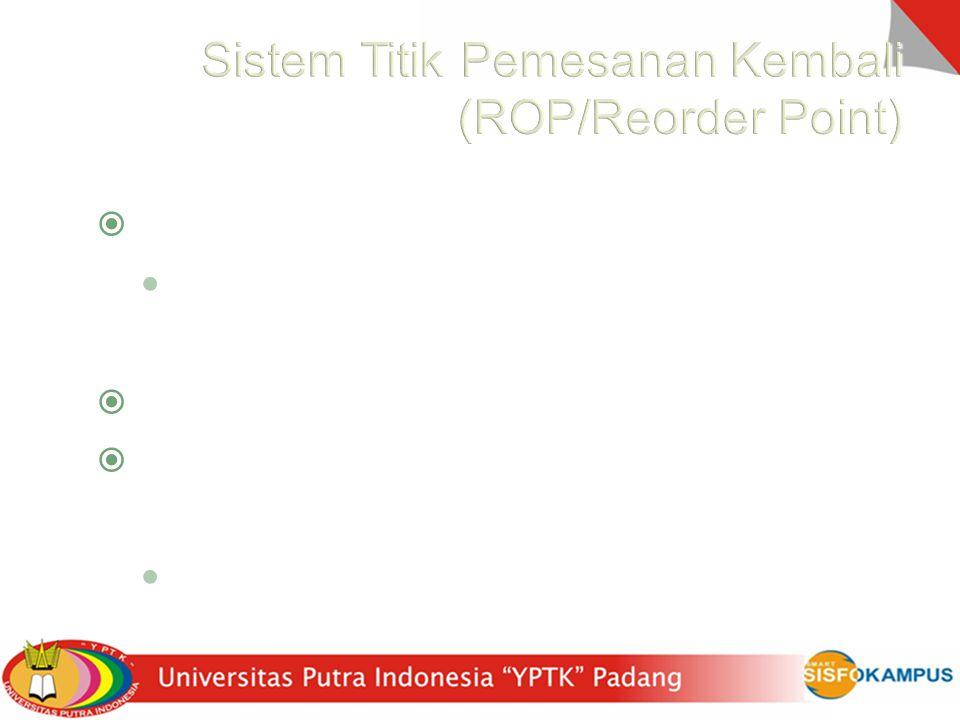 Sistem Titik Pemesanan Kembali (ROP/Reorder Point)
