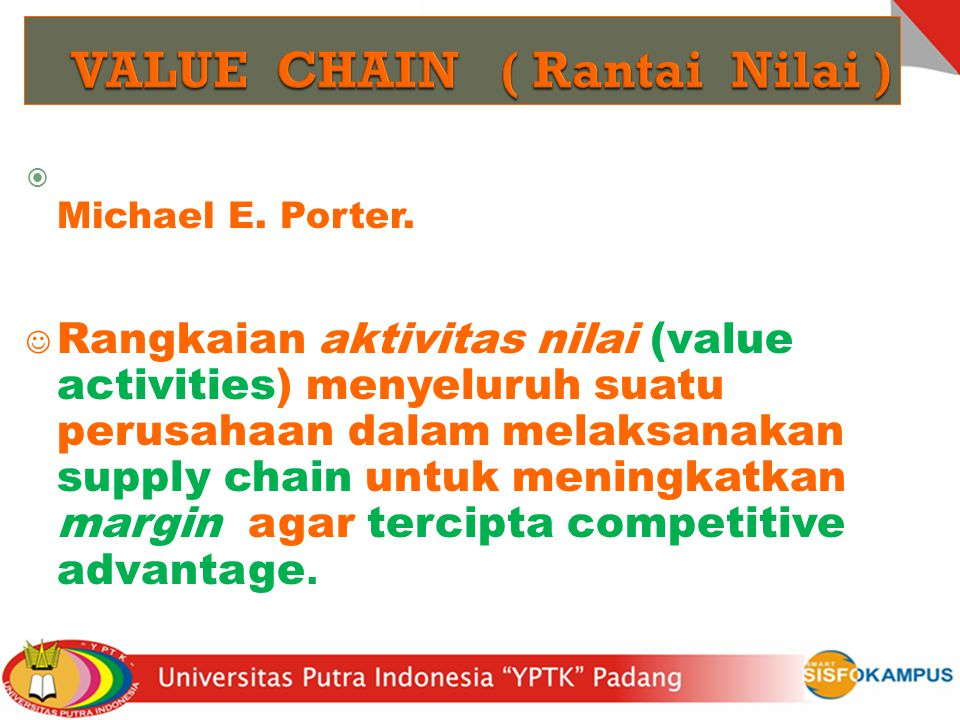 VALUE CHAIN ( Rantai Nilai )