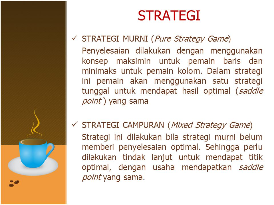STRATEGI STRATEGI MURNI (Pure Strategy Game)