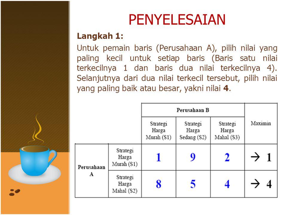 PENYELESAIAN Langkah 1: