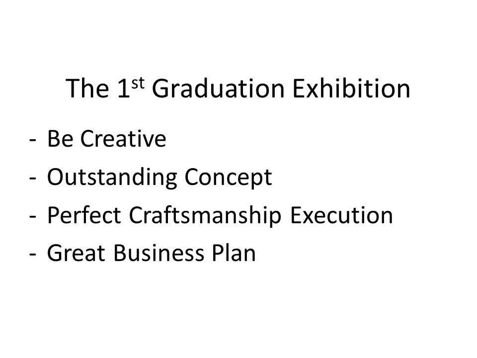 The 1st Graduation Exhibition