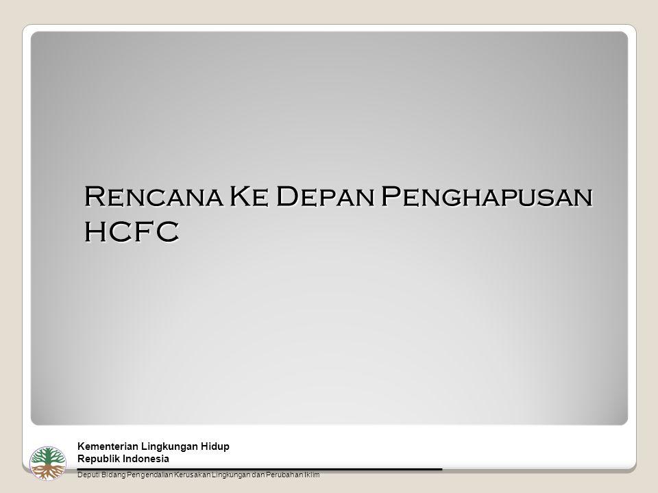Rencana Ke Depan Penghapusan HCFC