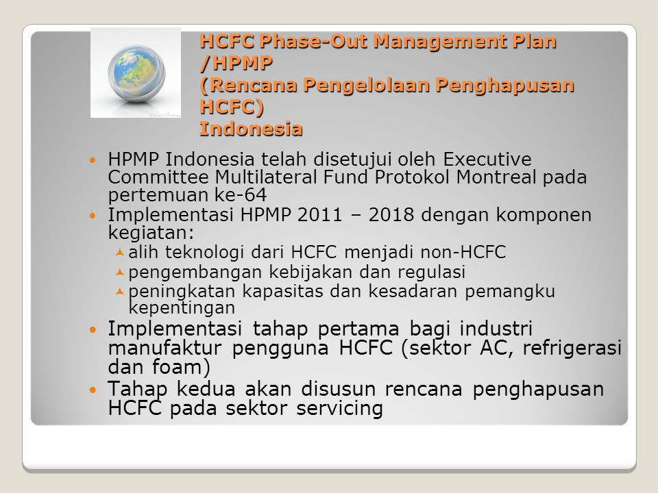 HCFC Phase-Out Management Plan /HPMP (Rencana Pengelolaan Penghapusan HCFC) Indonesia
