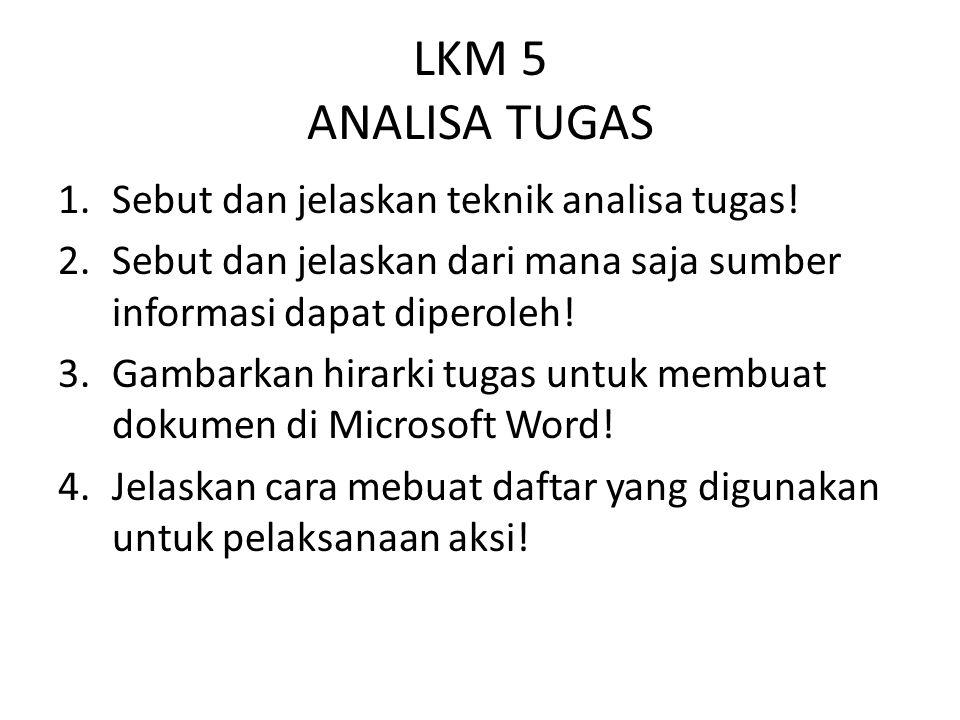 LKM 5 ANALISA TUGAS Sebut dan jelaskan teknik analisa tugas!