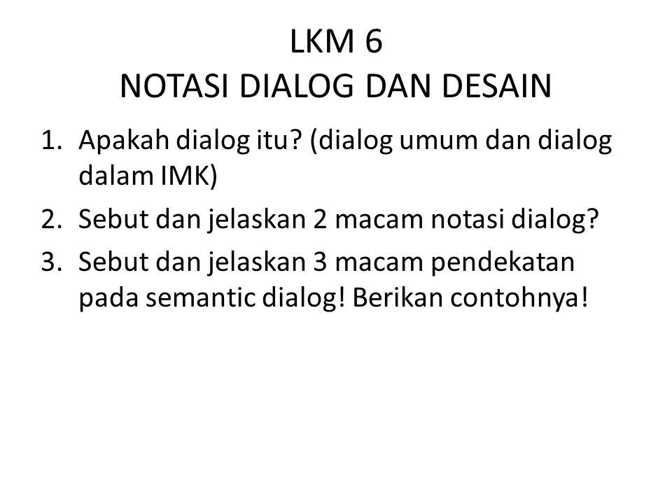LKM 6 NOTASI DIALOG DAN DESAIN