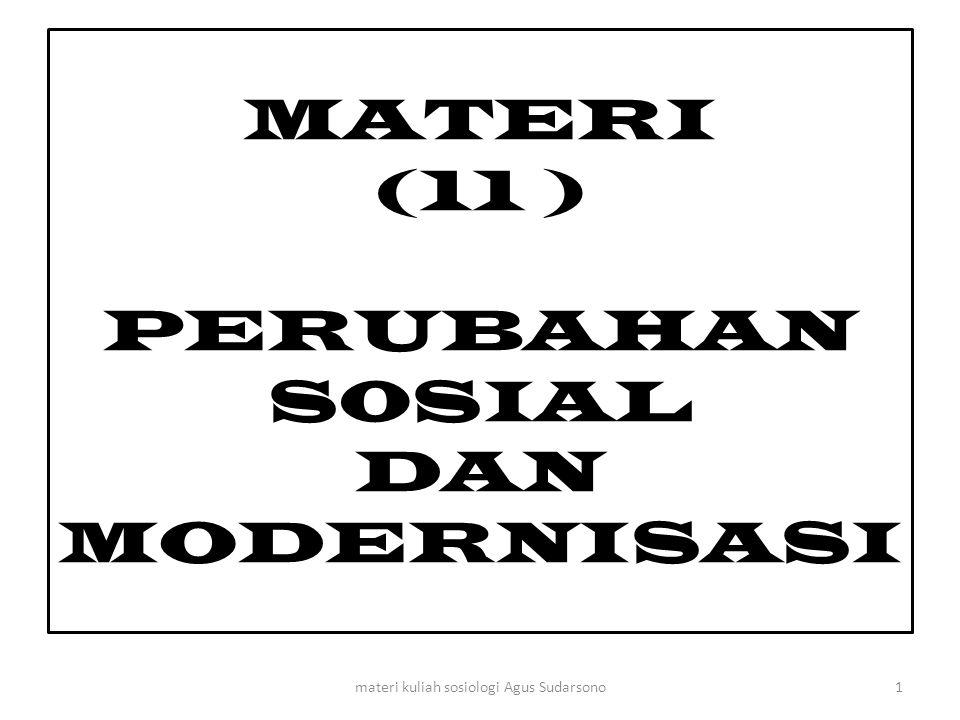 MATERI (11 ) PERUBAHAN S0SIAL DAN MODERNISASI