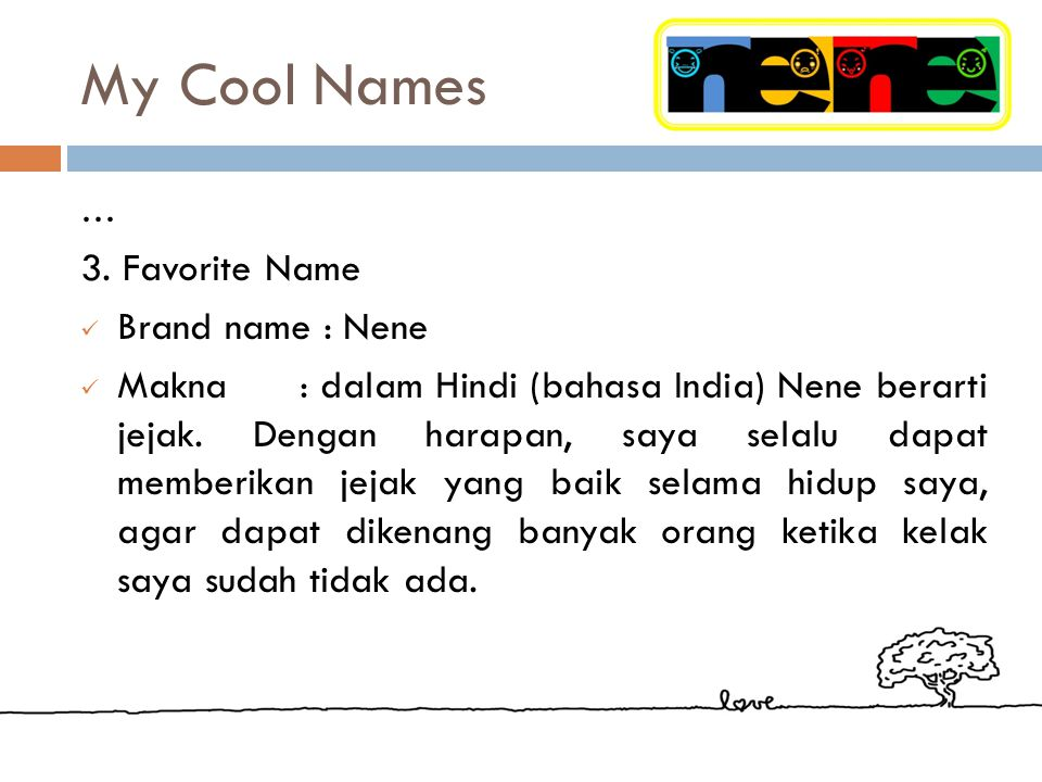 My Cool Names 3. Favorite Name Brand name : Nene