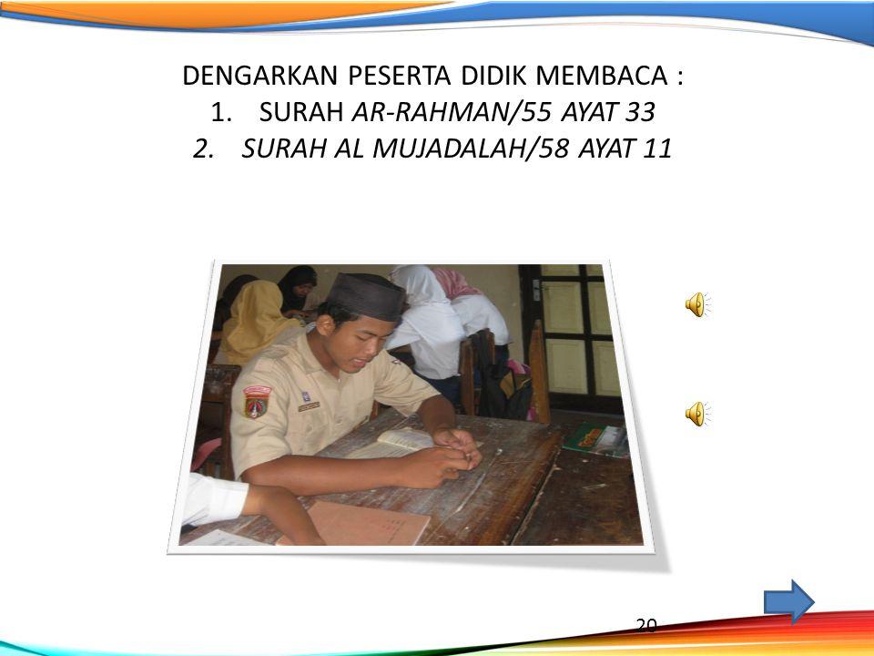 DENGARKAN PESERTA DIDIK MEMBACA : SURAH AR-RAHMAN/55 AYAT 33