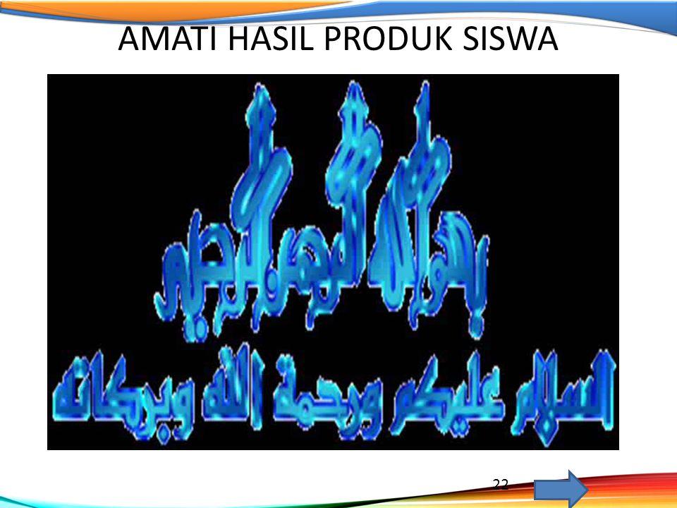 AMATI HASIL PRODUK SISWA