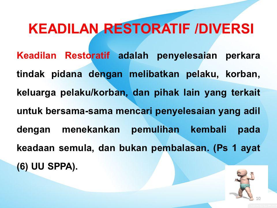 KEADILAN RESTORATIF /DIVERSI
