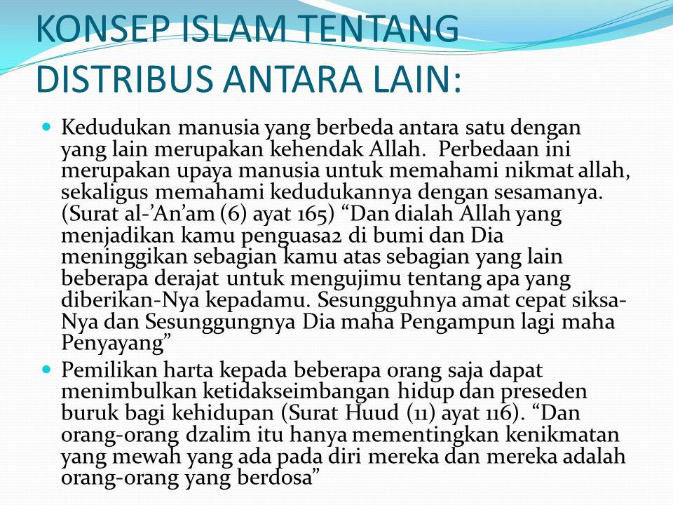 KONSEP ISLAM TENTANG DISTRIBUS ANTARA LAIN: