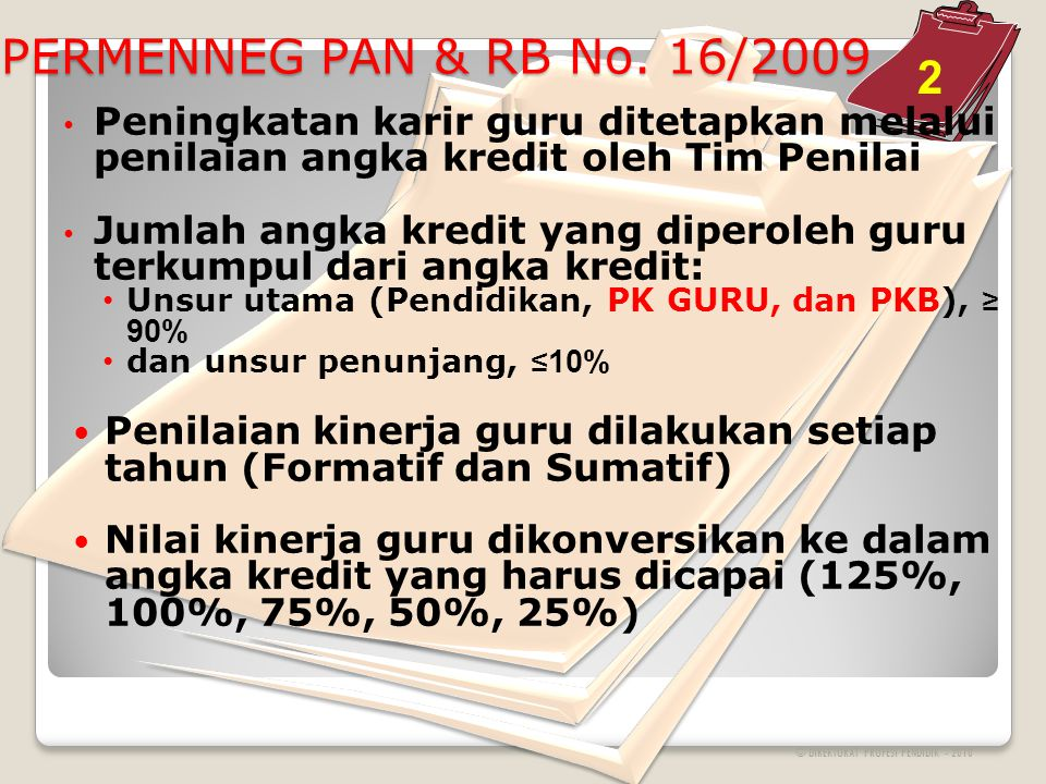 PERMENNEG PAN & RB No. 16/2009 2. Peningkatan karir guru ditetapkan melalui. penilaian angka kredit oleh Tim Penilai.