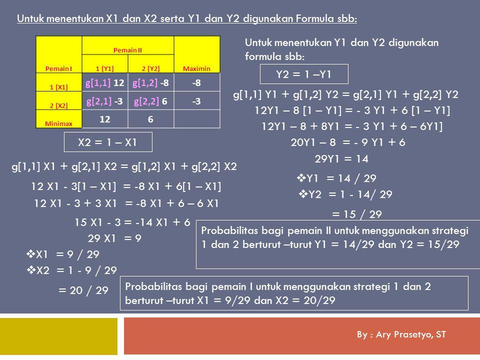 Untuk menentukan X1 dan X2 serta Y1 dan Y2 digunakan Formula sbb: